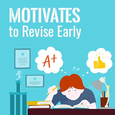 Motivates to revise early.